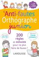 L'ANTI FAUTES D'ORTHOGRAPHE JUNIOR